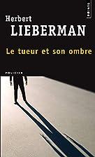 Le tueur et son ombre by Herbert Lieberman