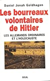Goldhagen, Daniel Jonah: Les bourreaux volontaires de Hitler (French Edition)