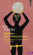 Histoire des colonisations by Marc Ferro