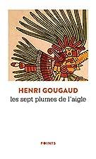 Les Sept plumes de l'aigle by Henri Gougaud