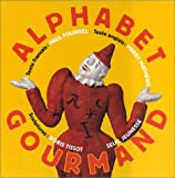 Fournel, Paul: Alphabet gourmand (édition bilingue français/anglais) (French Edition)