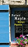 Mayle, Peter: Hotel Pastis: A Novel of Provence