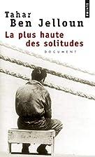 La Plus Haute des Solitudes by Tahar Ben…