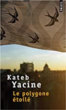 Le polygone étoilé by Yacine Kateb