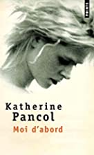 Moi d'abord by Katherine Pancol