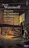 Woronoff, Denis: Histoire de l'industrie en France (French Edition)