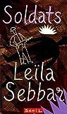 Sebbar, Leila: Soldats (French Edition)