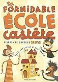 Prelutsky, Jack: La Formidable Ecole castête: D'après le Docteur Seuss (French Edition)