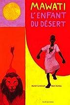 Mawati : L'Enfant du désert…