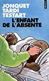 Jonquet, Thierry: L'enfant de l'absente (French Edition)