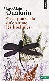 Ouaknin, Marc-Alain: C'est pour cela qu'on aime les libellules (French Edition)