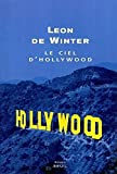 Leon De Winter: Le ciel d'Hollywood (French Edition)