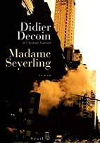 Madame Seyerling by Didier Decoin