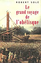 Le Grand Voyage de l'obélisque by Robert…