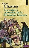 Chartier, Roger: Les origines culturelles de la Révolution française (French Edition)
