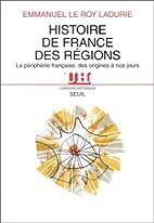 Histoire de France des régions by Emmanuel…