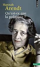 Qu'est-ce que la politique ? by Hannah…