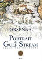 Portrait of the Gulf Stream: In Praise of…