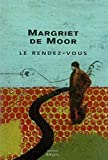 Moor, Margriet de: Le Rendez-vous (French Edition)