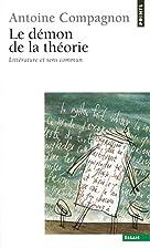 Le Demon De La Theorie by Antoine Compagnon