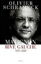 Matignon, rive gauche : 1997-2001 by Olivier…