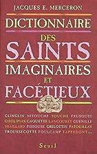 Dictionnaire des Saints imaginaires et…