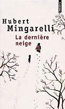 La Dernière Neige by Hubert Mingarelli