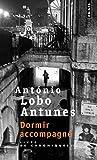 Lobo Antunes, António: dormir accompagné ; livre de chroniques t.2