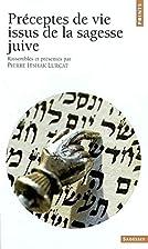 Préceptes de vie issus de la sagesse juive…