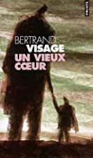 Un vieux coeur by Bertrand Visage