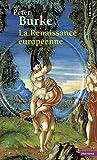 Burke, Peter: La Renaissance européenne (French Edition)