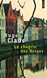 Claus, Hugo: Le Chagrin des Belges (French Edition)