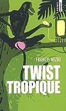 Twist tropique by Francis Mizio