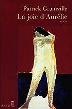 La joie d'Aurélie: roman by…