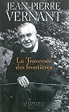 Jean-Pierre Vernant: La traversée des frontières: Tome II (French Edition)