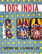 100% India by Catherine Geel