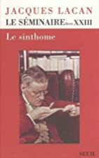 The Sinthome: The Seminar of Jacques Lacan,…