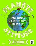 Planète attitude junior : Pour protéger la…