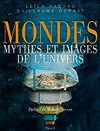Mondes : Mythes et images de l'univers by…