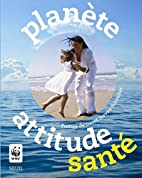 Planète attitude santé by…
