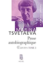 Oeuvres : Tome 1, Prose autobiographique by…