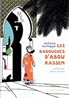 Les babouches d'Abou Kassem by Antoine…
