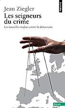 Les Seigneurs du Crime by Jean Ziegler