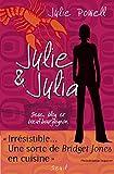 Powell, Julie: Julie & Julia ; sexe, blog et boeuf bourguignon