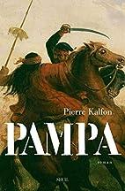 Pampa : roman by Pierre Kalfon