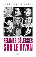Femmes célèbres sur le divan by Catherine…