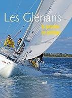 Les Glénans : La passion en partage by Les…
