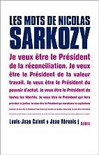 Les mots de Nicolas Sarkozy by Louis-Jean…