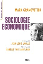 Sociologie économique by Mark Granovetter