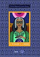 Le voyage de la reine by Nicole Maymat
